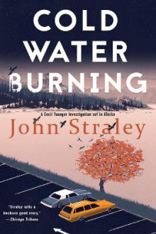 Cold Water Burning av John Straley (Heftet)