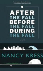 After the Fall, Before the Fall, During the Fall av Nancy Kress (Heftet)