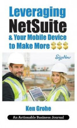 Omslag - Leveraging Netsuite & Your Mobile Device to Make More $$$