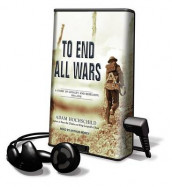 To End All Wars av Adam Hochschild (MP3-spiller med innhold)