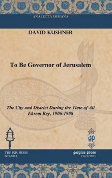 To Be Governor of Jerusalem av David Kushner (Innbundet)