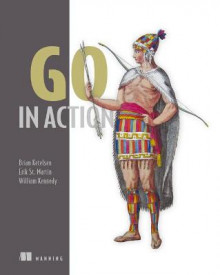 Go in Action av Brian Ketelsen, Erica Martin og William Kennedy (Heftet)