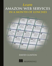 Learn Amazon Web Services in a Month of Lunches av David Clinton (Heftet)