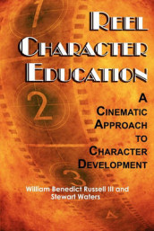 Reel Character Education av William Benedict Russell og Stewart Waters (Heftet)