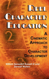 Reel Character Education av William Benedict Russell og Stewart Waters (Innbundet)