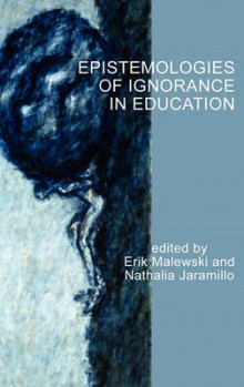 Epistemologies of Ignorance in Education av Erik Malewski og Nathalia E. Jaramillo (Innbundet)