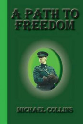 A Path To Freedom av Michael Collins (Heftet)