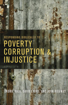 Responding Biblically to Poverty, Corruption, and Injustice av Okorie Kalu, Susan Linn Sage Professor of Philosophy and Professor of Law David Lyons og John Ridgway (Heftet)