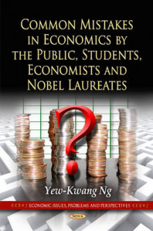 Common Mistakes in Economics by the Public, Students, Economists & Nobel Laureates av Yew-Kwang Ng (Innbundet)