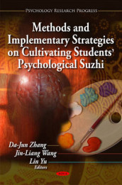 Methods & Implementary Strategies on Cultivating Students' Psychological Suzhi av Jinliang Wang, Lin Yu og Dajun Zhang (Innbundet)
