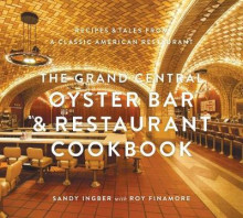 The Grand Central Oyster Bar and Restaurant Cookbook av Sandy Ingber og Roy Finamore (Innbundet)