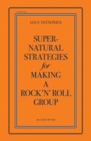 Supernatural Strategies for Making a Rock 'n' Roll Group av Ian Svenonius (Heftet)