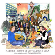 A Secret History of Coffee, Coca & Cola av Ricardo Cortes (Innbundet)
