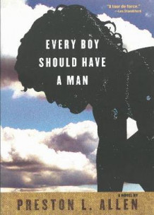 Every Boy Should Have a Man av Preston L. Allen (Heftet)