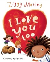 I Love You Too av Ziggy Marley (Innbundet)