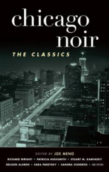 Chicago Noir: The Classics (Innbundet)