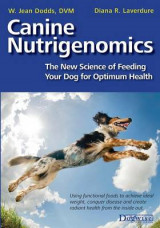 Omslag - Canine Nutrigenomics - The New Science of Feeding Your Dog for Optimum Health