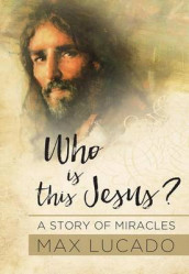 WHO IS THIS JESUS? av Max Lucado (Innbundet)