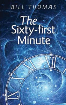 The Sixty-First Minute av Bill Thomas (Heftet)