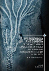 Paleontology and Geology of the Martinsburg, Shawangunk, Onondaga, and Hornerstown Formations (Northeastern United States) with Some Field Guides av Howard R. Feldman (Innbundet)