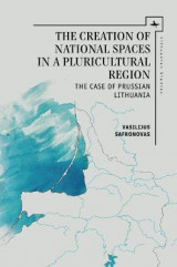 Omslag - The Creation of National Spaces in a Pluricultural Region
