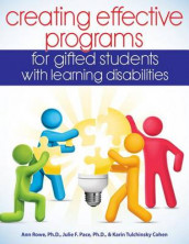 Creating Effective Programs for Gifted Students with Learning Disabilities av Karin Tulchinsky Cohen, Pace og Rowe (Heftet)