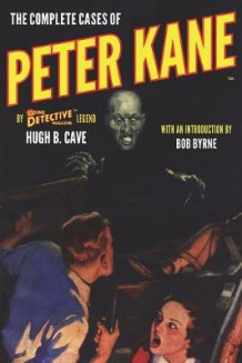 The Complete Cases of Peter Kane av Hugh B Cave (Heftet)