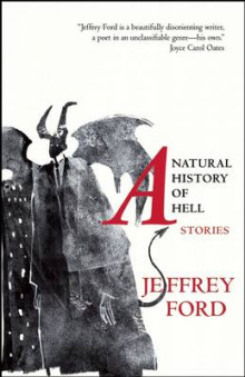 A Natural History of Hell av Jeffrey Ford (Heftet)