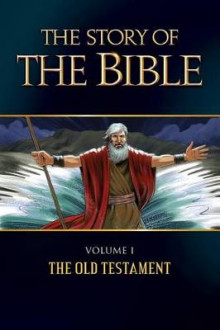 The Story of the Bible: The Old Testament Volume I av Jerome D. Hannan, George Johnson, M. Dominica og Tan Books (Heftet)