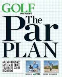 GOLF Magazine's the Par Plan av Editors Golf Magazine (Innbundet)