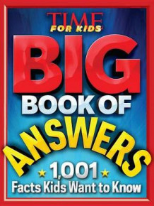 Big Book of Answers: 1,001 Facts Kids Want to Know av of,Time,for,Kids Editors (Innbundet)
