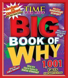 Big Book of Why Revised and Updated: 1,001 Facts Kids Want to Know av of,Time,for,Kids Editors (Innbundet)