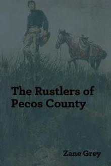 The Rustlers of Pecos County av Zane Grey (Heftet)