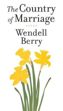 A Country of Marriage av Wendell Berry (Heftet)