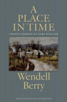 A Place in Time av Wendell Berry (Heftet)