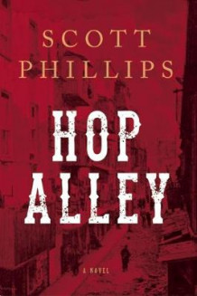 Hop Alley av Scott Phillips (Innbundet)