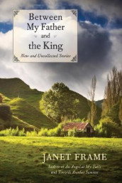 Between My Father and the King: New and Uncollected Stories av Janet Frame (Heftet)
