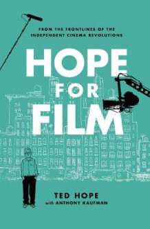 Hope for Film av Ted Hope (Innbundet)