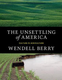 The Unsettling of America av Wendell Berry (Heftet)