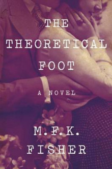 The Theoretical Foot av M F K Fisher (Innbundet)