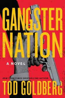 Gangster Nation av Tod Goldberg (Innbundet)
