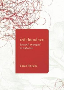 Red Thread Zen av Susan Murphy (Heftet)