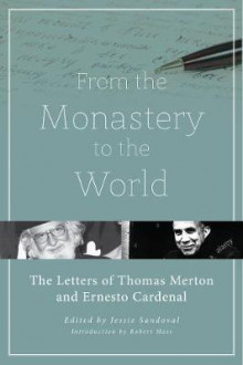 From the Monastery to the World av Thomas Merton og Ernesto Cardenal (Innbundet)