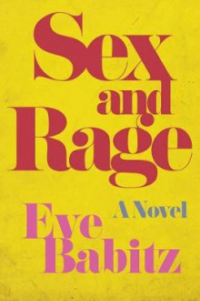 Sex and Rage av Eve Babitz (Heftet)