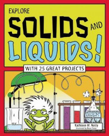 Explore Solids and Liquids! av Kathleen M. Reilly (Heftet)