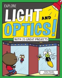 Explore Light and Optics! av Anita Yasuda (Heftet)