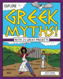 Explore Greek Myths! av Anita Yasuda (Innbundet)