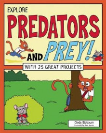 Explore Predators and Prey! av Cindy Blobaum (Innbundet)