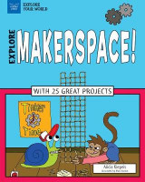Omslag - Explore Makerspace!