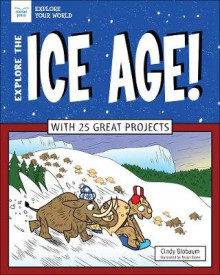 Explore The Ice Age! av Cindy Blobaum (Innbundet)